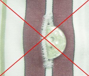 Incorrect application (Buttonhole is smaller than the button.) 2