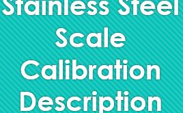Stainless Steel Scale Calibration Description